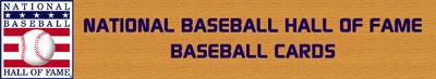 National Baseball Hall of Fame Baseball Cards